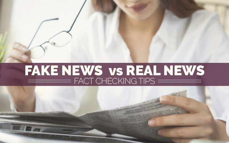 Fact Checking: 5 Tips To Break Down Fake News